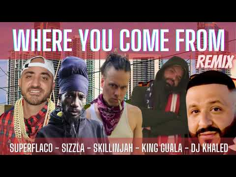 DJ Khaled Ft. Superflaco, Sizzla, Skillinjah & King Guala – Where You Come From (Remix)