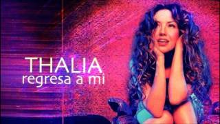 Thalia - Regresa a Mi (Radio Edit)