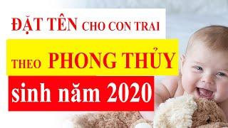 100 cách đặt tên cho con trai sinh năm 2020 theo Phong Thủy