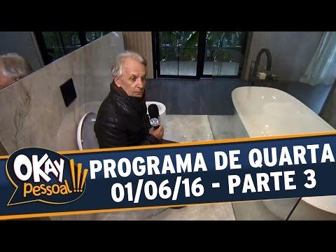 Okay Pessoal!!! (01/06/16) - Quarta - Parte 3