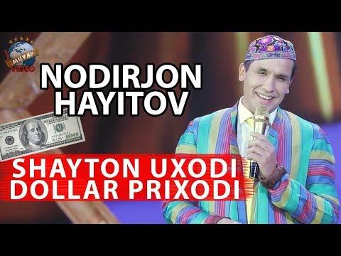 Nodirbek Hayitov (Nodir Lo'li) - Shayton uxadi dollar prixodi