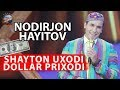 Nodirbek Hayitov Nodir Lo 39 Li Shayton Uxadi Dollar Prixodi mp3