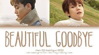 Download CHEN (첸) BAEKHYUN (백현) – Beautiful Goodbye (사월이 지나면 우리 헤어져요) (Han|Rom|Eng) Color Coded Lyrics/한국어 가사 Mp3