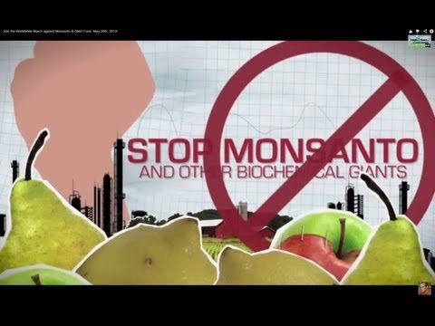 Join the WorldWide March against Monsanto & GMO Food  May 25th, 2013!
