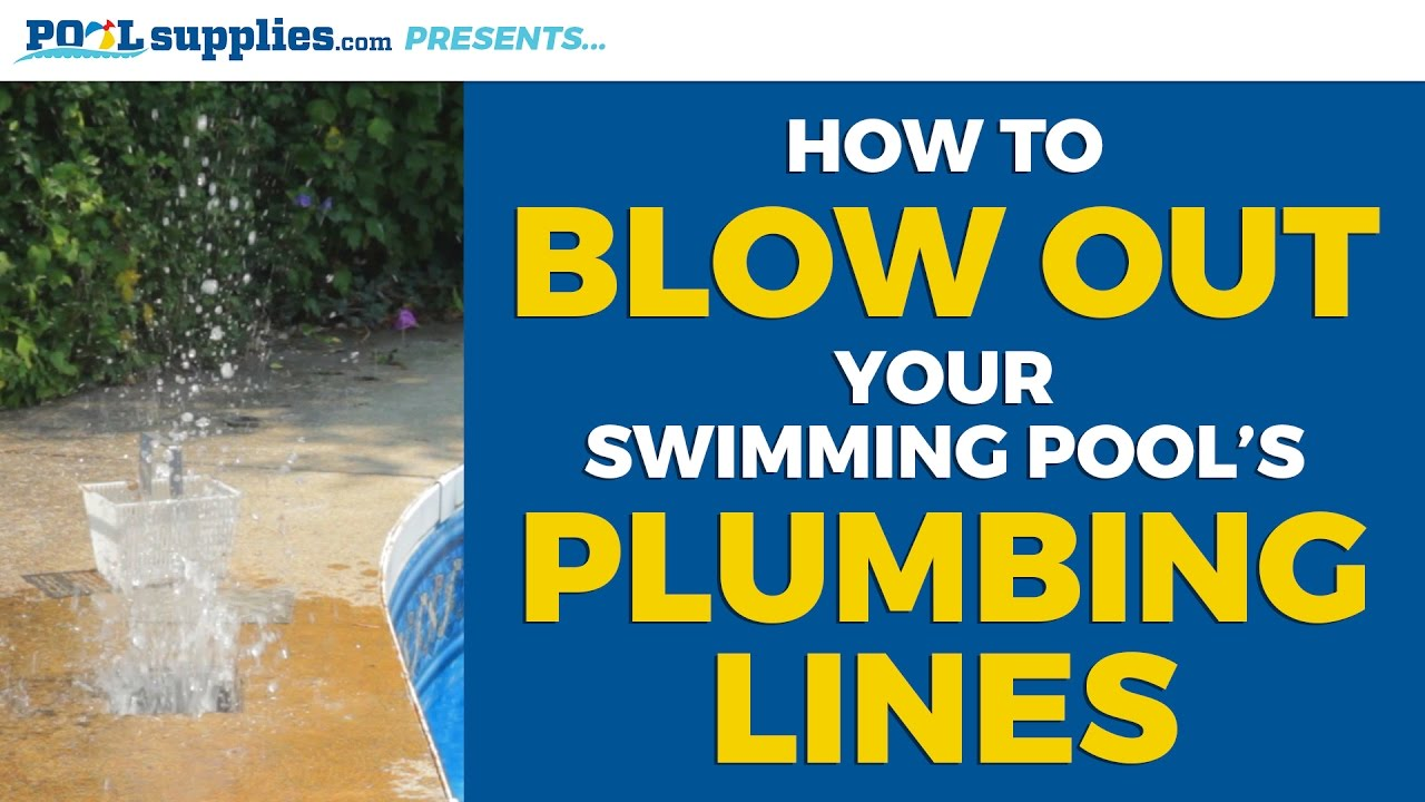 How to Blow Out Your Swimming Pool\'s Plumbing Lines