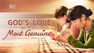 """God's Love for Man Is Most Genuine"" - Theme Song From the Christian Movie ""A Mother's Love"""