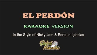 El Perdón - Global Karaoke Video - In the Style of Nicky Jam & Enrique Iglesias - Song with Lyrics