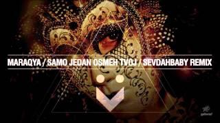 MaraQYa - Samo jedan osmeh tvoj (SevdahBABY Remix)