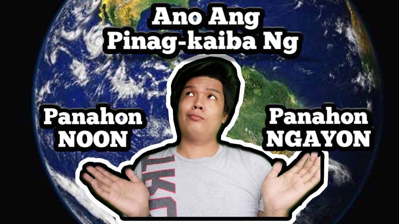 ANO ANG PINAGKAIBA NG PANAHON NOON SA PANAHON NGAYON - YouTube