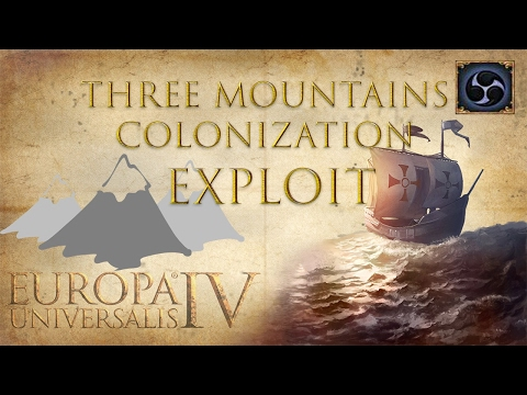 EU4 Tips & Tricks: Three Mountains Colonization Exploit