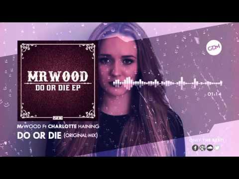 MrWood - Do or Die (Ft. Charlotte Haining)
