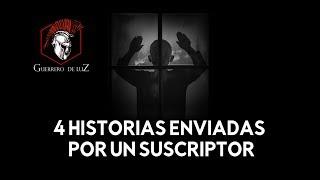 4 Historias Enviadas Por Un Suscriptor (Historias De Terror)