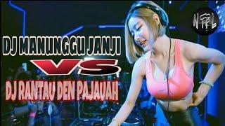 DJ MINANG- MANUNGGU JANJI VS RANTAU DEN PAJAUAH || TERBARU 2020