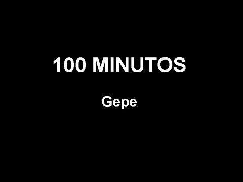 GEPE 100 MINUTOS
