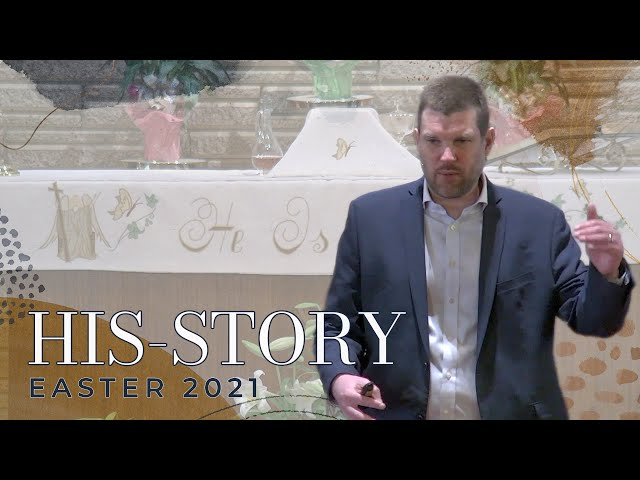 His-Story (Easter 2021)