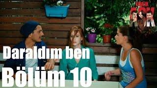 Kiralık Aşk 10. Bölüm - Daraldım Ben