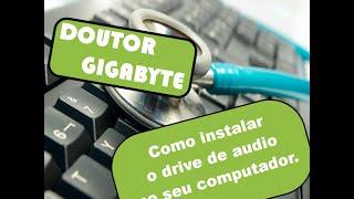 Como instalar Realtek HD Audio    Drive de audio som    Doutor Gigabyte