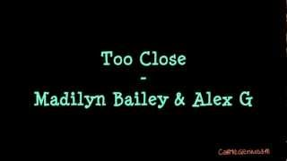 Too Close - Madilyn Bailey & Alex G (Lyric Video)