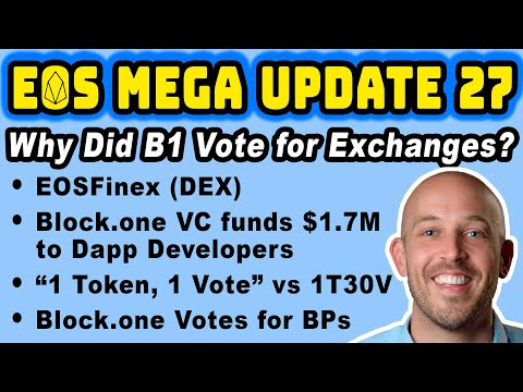 🔵 EOS Mega Update 27: Why Did Block.one Vote For Exchanges?? EOSFinex With Liquidity! 1T1V Vs 1T30V