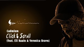 Cadmium - Click & Scroll (feat. Eli Raain & Veronica Bravo) [Lyrics]