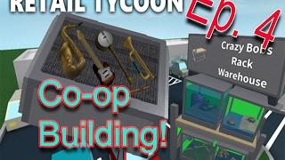 [Roblox: Retail Tycoon] Co-Op Gebäude - E4. | BESTE YOUTUBERS EVER!?!