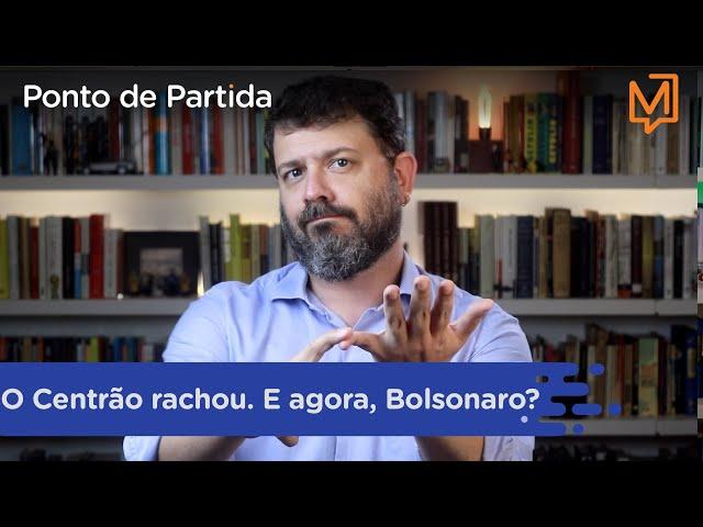 O Centrão rachou. E agora, Bolsonaro?