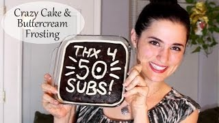 50 Subs: Crazy Cake & Vanilla Buttercream Frosting (can Be Dairy And Egg Free)