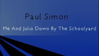 Me And Julio Down By The Schoolyard - Live ( lyrics )