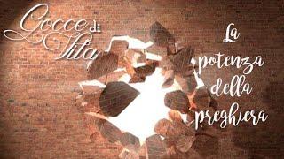 La potenza della preghiera - Danila Properzi
