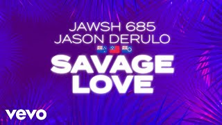 Jawsh 685, Jason Derulo - Savage Love (Laxed - Siren Beat) (Official Lyric Video)
