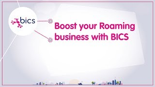 How to boost your roaming business with BICS