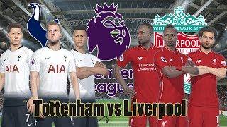Tottenham vs Liverpool | England Premier League 2018/9/15/Saturday | Gameplays PC