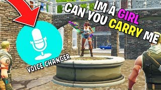 i used a Girl VOICE CHANGER so they would Carry me! (Fortnite Trolling)