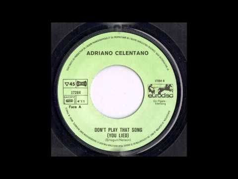 Adriano Celentano - Don't Play That Song  ( You Lied )