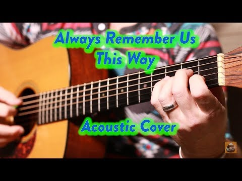 Always Remember Us This Way--Lady Gaga--Guitar Cover--