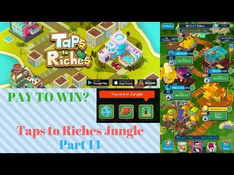 PAY TO WIN?   Taps to Riches Jungle Part 14