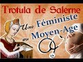La Condition De La Femme Au Moyen âge Trotula De Salerne Les Femmes Dans L Histoire 1 mp3