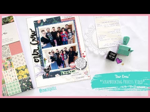 """""""Our Crew"""" Scrapbooking Process Video + + + INKIE QUILL"""