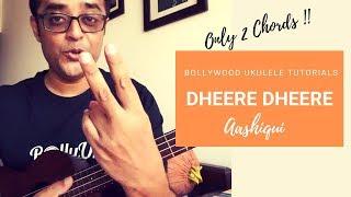 Dheere Dheere Se | Only 2 Chords | Aashiqui | Easy Ukulele Tutorial