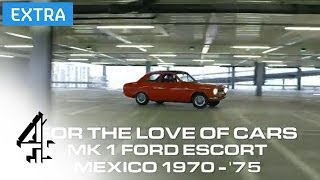Restoring an MK1 Ford Escort Mexico | For the Love of Cars (Online Extra) | Channel 4