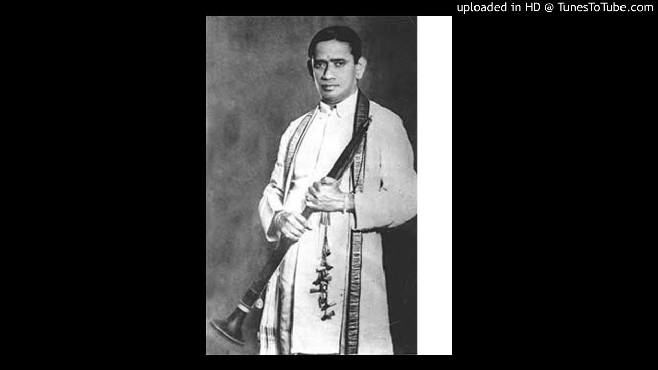 Tn rajarathinam pillai nadaswaram-ragam-tanam-pallavi-todi youtube.