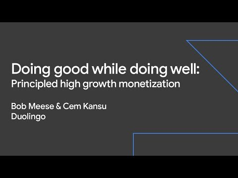 Doing Good While Doing Well: Principled High-Growth Monetization (Sustainable Growth Day '19)