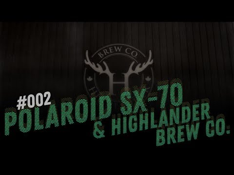 D/R Episode Two: The Polaroid SX-70 and the Highlander Brew Co.