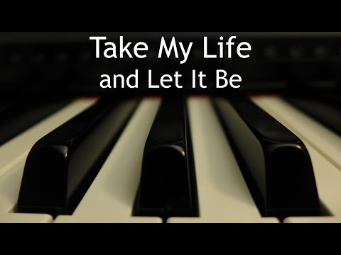 Take My Life and Let It Be - piano instrumental hymn with lyrics