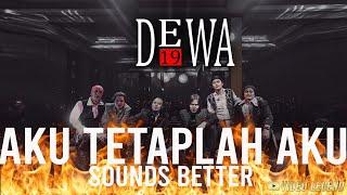 Download DEWA19 - AKU TETAPLAH AKU (SOUNDS BETTER)