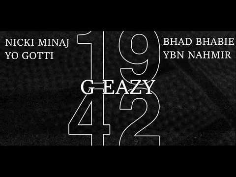 G Eazy Ft. Yo Gotti, Nicki Minaj, YBN Nahmir, Bhad Bhabie - 1942 (REMIX)