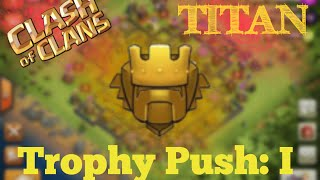 Clash of Clans | Titan League Trophy Push #1 - The Road to New Titans League in Clash of Clans