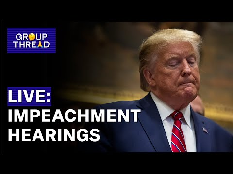 Watch Live: Public Impeachment Hearings, Day 3 | Group Thread