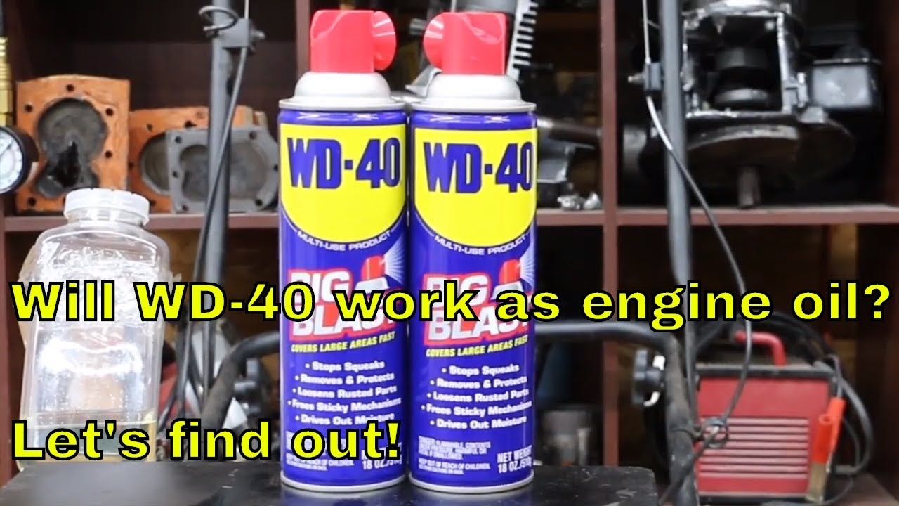 Will Wd 40 Work As Engine Oil Let 39 S Find Out Youtube