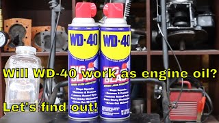 Will WD-40 work as engine oil? Let's find out!